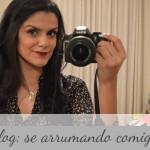 Vlog: Se arrumando comigo